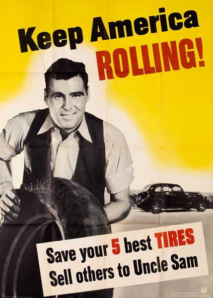 Keep America Rolling, Save Your 5 best Tires, Sell Others to Uncle Sam Original American WWII Homefront Poster