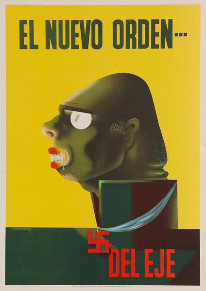 El Nuevo Orden --- Deleje (The New Order --- The Axis),  Original WWII Poster