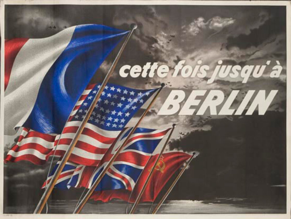 This Time We Won't Stop Until Berlin Original Liberated France WWII Poster