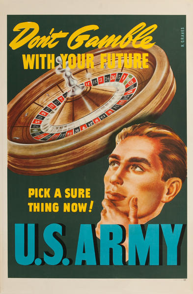 Don't Gamble With Your Future, Pick a Sure Thing Now! U.S. Army, Original WWII  Recruiting Poster Don't Gamble