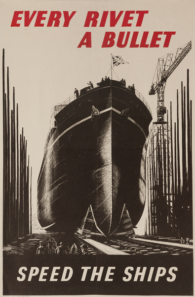 Every Rivet a Bullet Speed The Ship Original British WWII  Poster