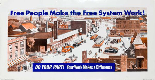 Free People Make the Free System Work Original American Work Incentive Poster