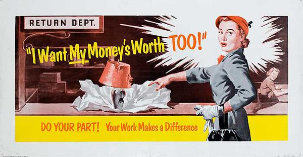 I Want My Money's Worth Original American Work Incentive Poster