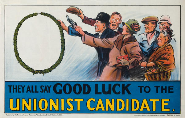 They all say Good luck to the Unionist Candidate Original British Political Poster