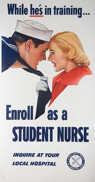 While he's in training.. Enroll as a Student Nurse Original American WWI era Recruiting Poster