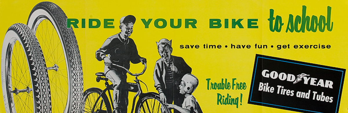 Ride Your Bike To School Original American Goodyear Tire Bicycle Poster