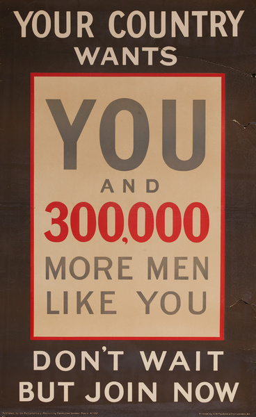 Your Country Wants You Original British Parliamentary Recruiting Poster