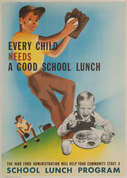 Every Child Needs a Good School Lunch Original American WWI Homefront Poster
