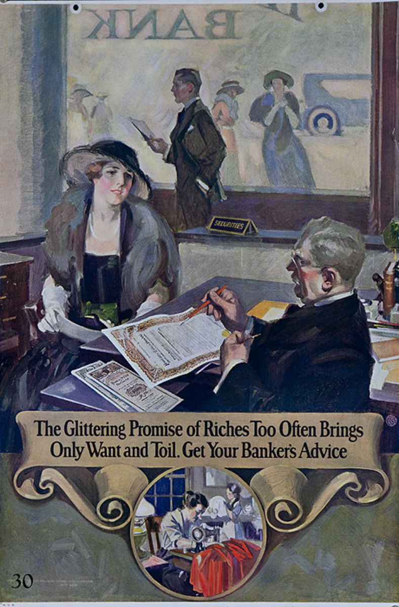 Original 1920s Bank Finance Poster The Glittering Promise of Riches Too Often Brings Only Want and Toil. Get Your Bankers Advice