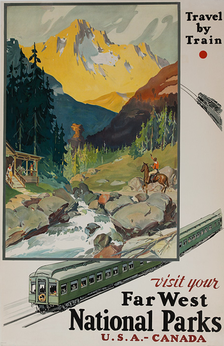 Travel By Train Visit Your Far West National Parks USA Canada Original Travel Poster