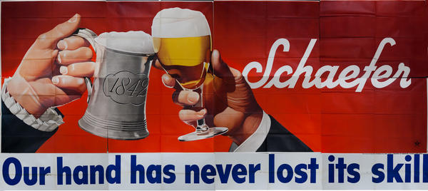 Our Hand Has Never Lost Itsd Skill Original Schaefer Beer Billboard Poster