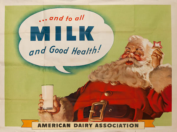 ... and to all MILK and good health Original American Dairy Association Poster Santa