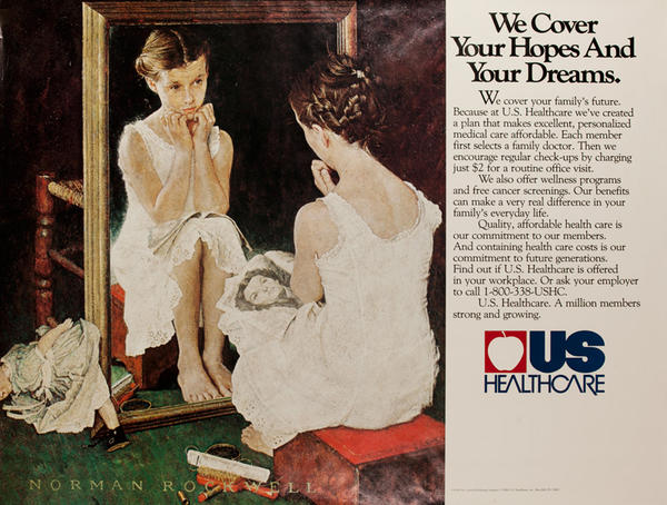 US Healthcare- We Cover Your Hopes and Your Dreams Original American Advertising Poster